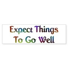 Expect Things Design #573 Bumper Bumper Sticker