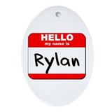 Hello my name is Rylan Oval Ornament