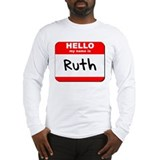 Hello my name is Ruth Long Sleeve T-Shirt