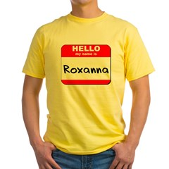 Hello my name is Roxanna Yellow T-Shirt