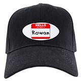 Hello my name is Rowan Baseball Hat