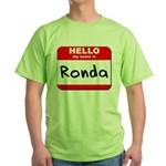 Hello my name is Ronda Green T-Shirt