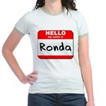Hello my name is Ronda Jr. Ringer T-Shirt