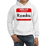 Hello my name is Ronda Hooded Sweatshirt
