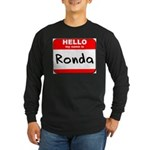 Hello my name is Ronda Long Sleeve Dark T-Shirt