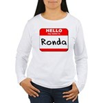 Hello my name is Ronda Women's Long Sleeve T-Shirt