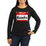 Hello my name is Ronda Women's Long Sleeve Dark T-