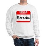 Hello my name is Ronda Sweatshirt