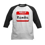 Hello my name is Ronda Kids Baseball Jersey