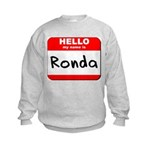 Hello my name is Ronda Kids Sweatshirt