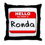 Hello my name is Ronda Throw Pillow