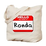 Hello my name is Ronda Tote Bag