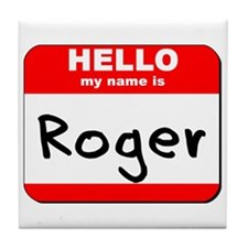 Hello my name is Roger Tile Coaster