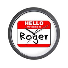 Hello my name is Roger Wall Clock