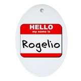Hello my name is Rogelio Oval Ornament