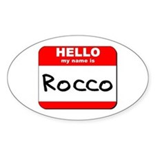 Hello my name is Rocco Oval Decal