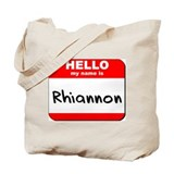 Hello my name is Rhiannon Tote Bag