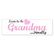 Soon to be Grandma Bumper Bumper Sticker