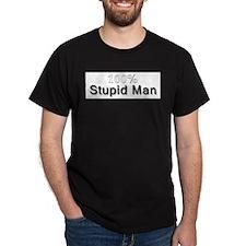 100% Stupid Man T-Shirt