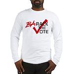BaRack the vote Long Sleeve T-Shirt