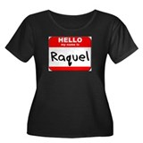 Hello my name is Raquel Women's Plus Size Scoop Ne