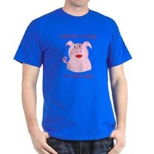 PUT LIPSTICK ON A PIG, IT'S STILL A PIG T-Shirt