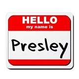 Hello my name is Presley Mousepad