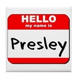 Hello my name is Presley Tile Coaster