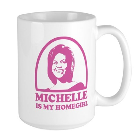 Michelle is my Homegirl Large Mug