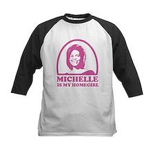 Michelle is my Homegirl Tee