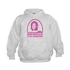 Michelle is my Homegirl Hoodie