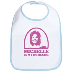 Michelle is my Homegirl Bib