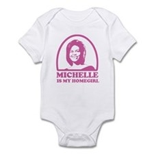 Michelle is my Homegirl Infant Bodysuit