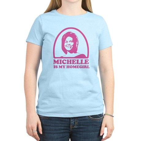 Michelle is my Homegirl Women's Light T-Shirt