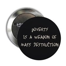 "Poverty is a Weapon 2.25"" Button"