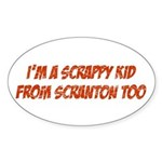 Scrappy Kid From Scranton Oval Sticker