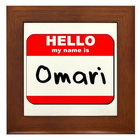 Hello my name is Omari Framed Tile