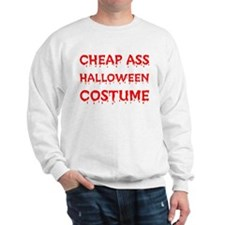 Cheap Ass Halloween Costume Sweatshirt