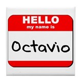 Hello my name is Octavio Tile Coaster