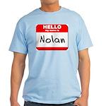 Hello my name is Nolan Light T-Shirt