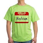 Hello my name is Nolan Green T-Shirt