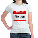 Hello my name is Nolan Jr. Ringer T-Shirt