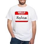 Hello my name is Nolan White T-Shirt