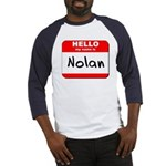 Hello my name is Nolan Baseball Jersey