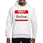 Hello my name is Nolan Hooded Sweatshirt