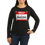 Hello my name is Nolan Women's Long Sleeve Dark T-
