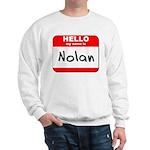 Hello my name is Nolan Sweatshirt