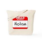 Hello my name is Nolan Tote Bag