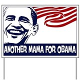 Another Mama for Obama (face) Yard Sign