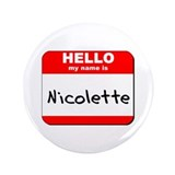 "Hello my name is Nicolette 3.5"" Button"